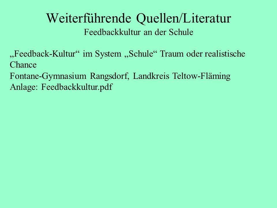 """Weiterführende Quellen/Literatur Feedbackkultur an der Schule """"Feedback-Kultur"""" im System """"Schule"""" Traum oder realistische Chance Fontane-Gymnasium Ra"""