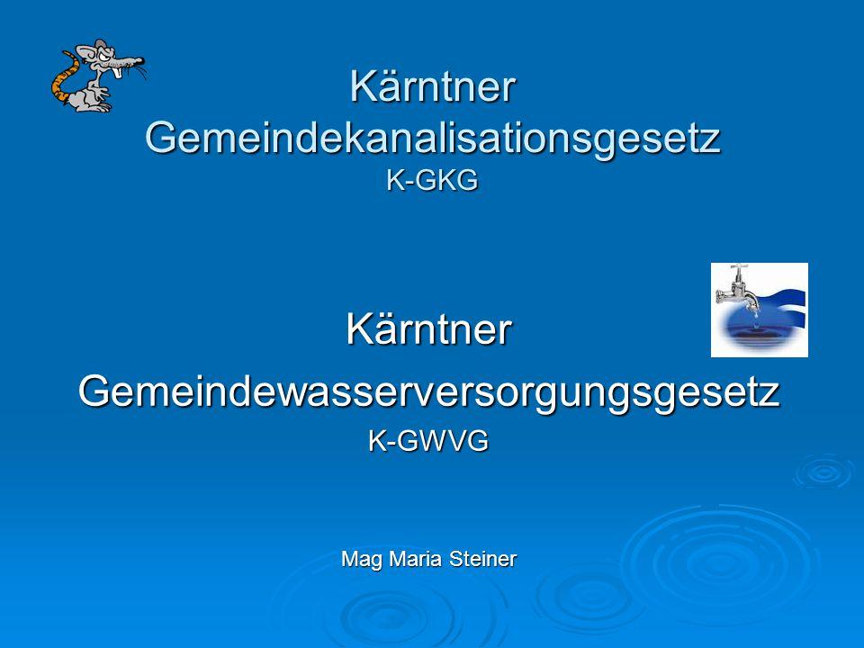 Kärntner Gemeindekanalisationsgesetz K-GKG KärntnerGemeindewasserversorgungsgesetzK-GWVG Mag Maria Steiner