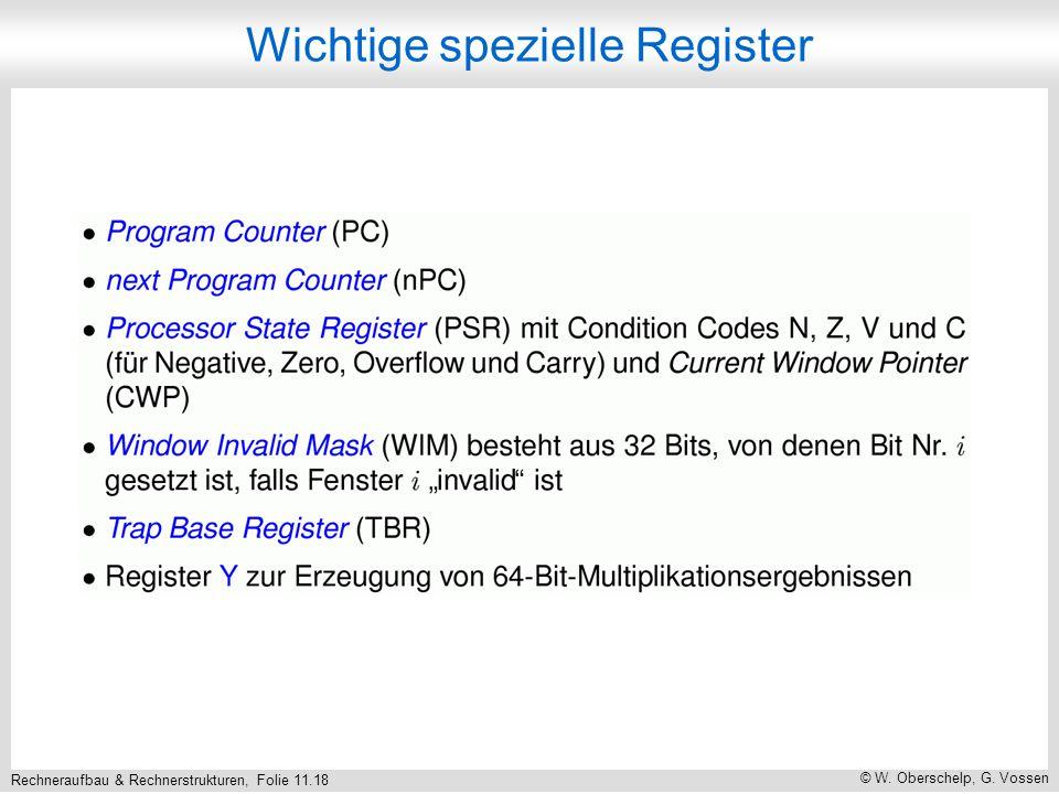 Rechneraufbau & Rechnerstrukturen, Folie 11.18 © W. Oberschelp, G. Vossen Wichtige spezielle Register