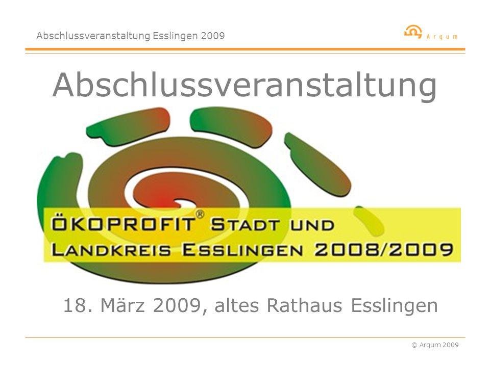 Abschlussveranstaltung Esslingen 2009 © Arqum 2009 Titelseite Untertitel Abschlussveranstaltung 18.