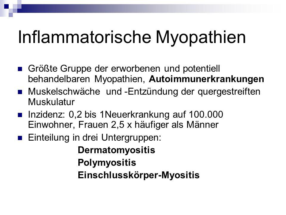 Quellen: REVIEW: Polymyositis and dermatomyositis Marinos C.
