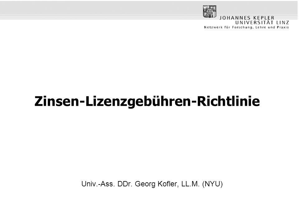 Zinsen-Lizenzgebühren-Richtlinie Univ.-Ass. DDr. Georg Kofler, LL.M. (NYU)