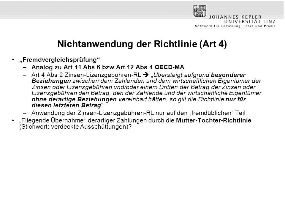 """Nichtanwendung der Richtlinie (Art 4) """"Fremdvergleichsprüfung"""" –Analog zu Art 11 Abs 6 bzw Art 12 Abs 4 OECD-MA –Art 4 Abs 2 Zinsen-Lizenzgebühren-RL"""