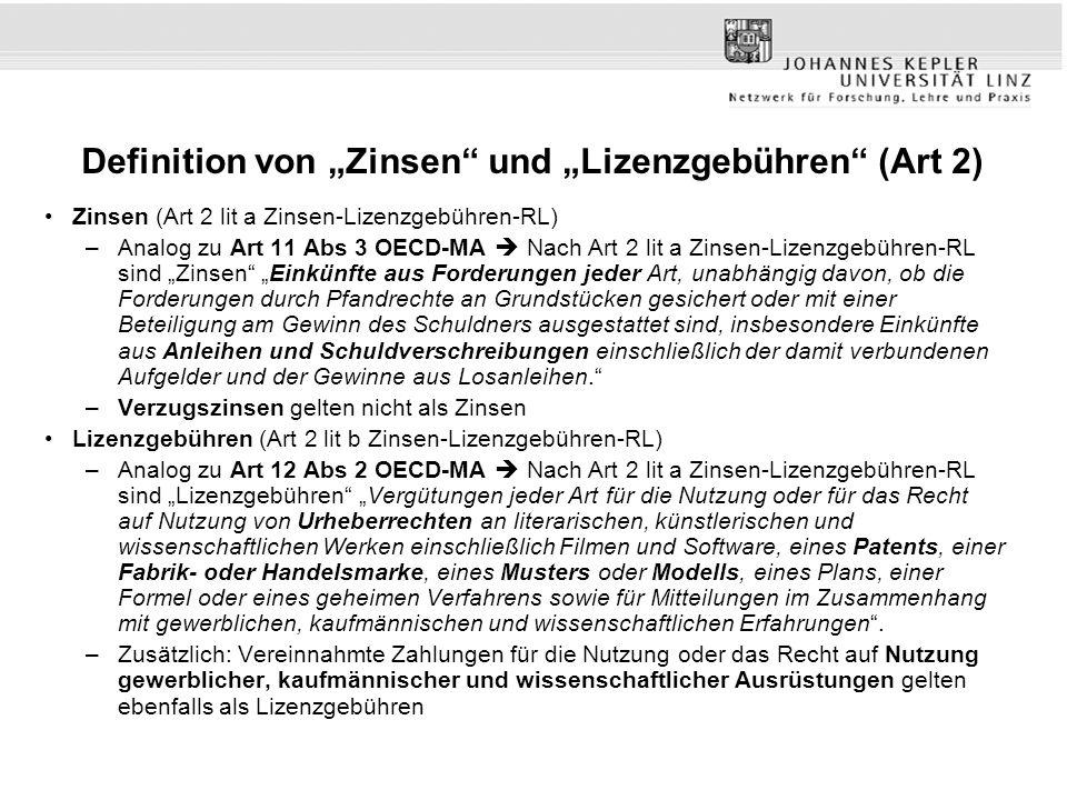 """Definition von """"Zinsen"""" und """"Lizenzgebühren"""" (Art 2) Zinsen (Art 2 lit a Zinsen-Lizenzgebühren-RL) –Analog zu Art 11 Abs 3 OECD-MA  Nach Art 2 lit a"""