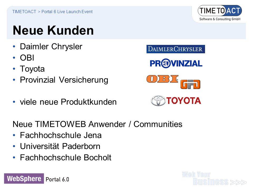 Neue Kunden Daimler Chrysler OBI Toyota Provinzial Versicherung viele neue Produktkunden Neue TIMETOWEB Anwender / Communities Fachhochschule Jena Uni