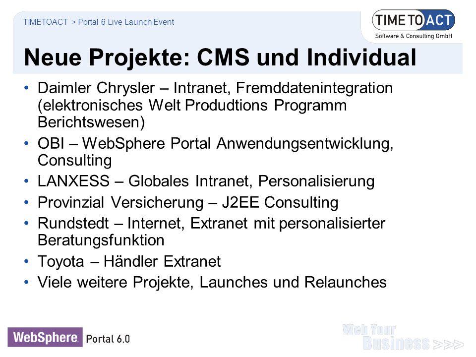 Neue Projekte: CMS und Individual Daimler Chrysler – Intranet, Fremddatenintegration (elektronisches Welt Produdtions Programm Berichtswesen) OBI – We