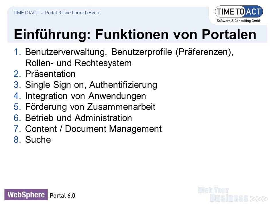 Einführung: Funktionen von Portalen 1.Benutzerverwaltung, Benutzerprofile (Präferenzen), Rollen- und Rechtesystem 2.Präsentation 3.Single Sign on, Aut