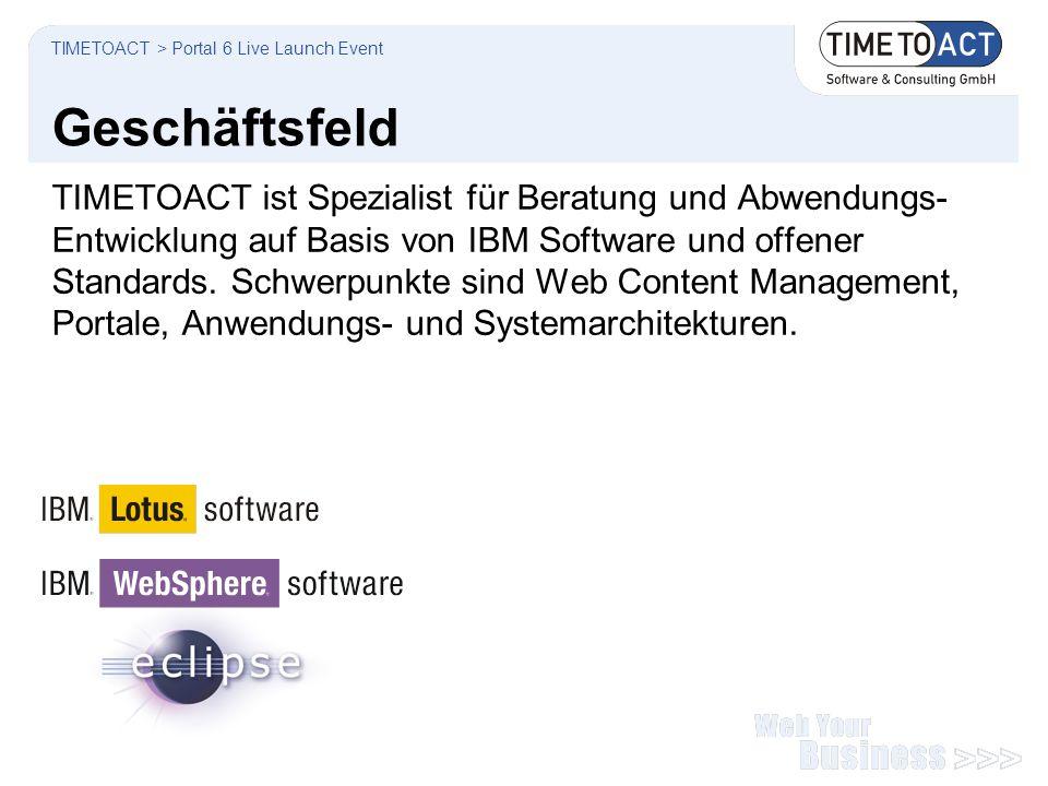 Geschäftsfeld TIMETOACT ist Spezialist für Beratung und Abwendungs- Entwicklung auf Basis von IBM Software und offener Standards. Schwerpunkte sind We
