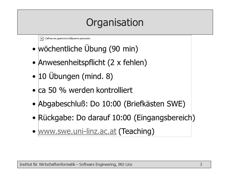 Institut für Wirtschaftsinformatik – Software Engineering, JKU Linz 3 wöchentliche Übung (90 min) Anwesenheitspflicht (2 x fehlen) 10 Übungen (mind.