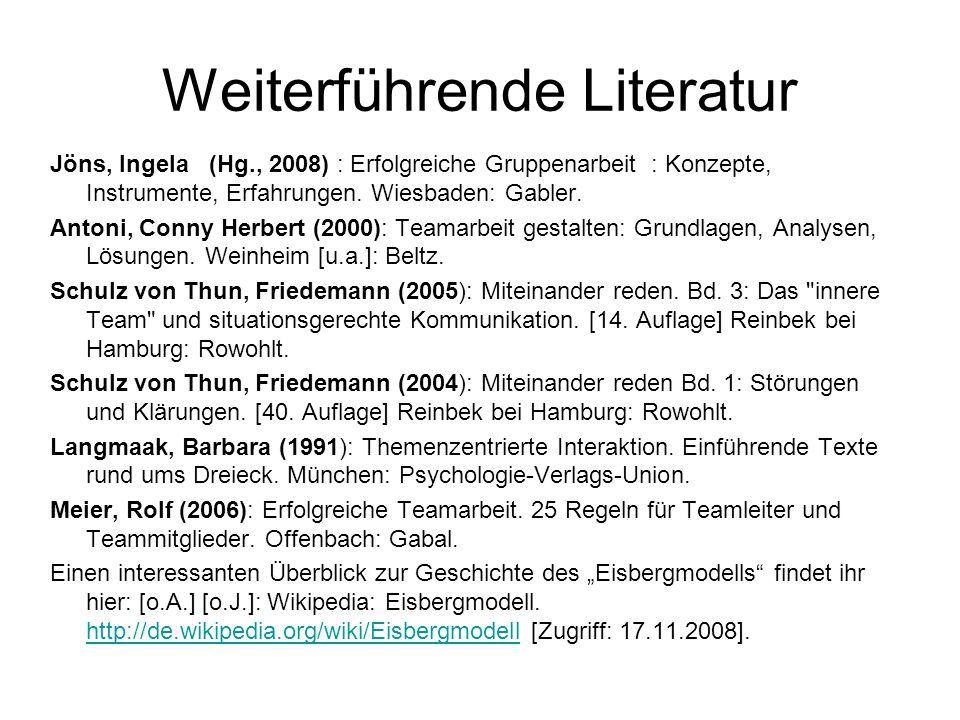 Weiterführende Literatur Jöns, Ingela (Hg., 2008) : Erfolgreiche Gruppenarbeit : Konzepte, Instrumente, Erfahrungen.