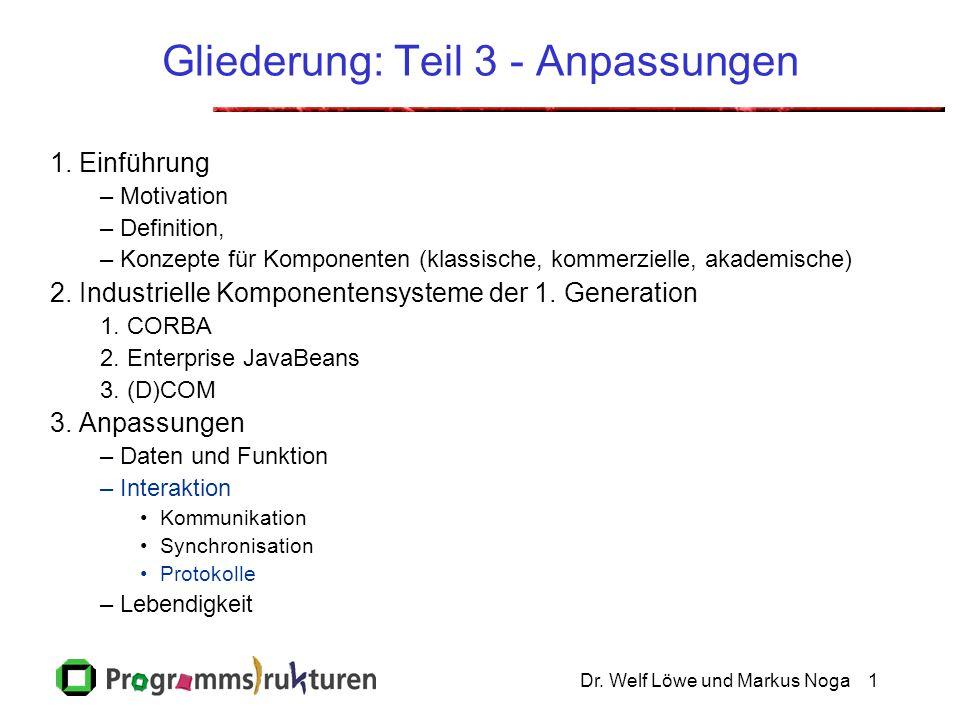 Dr. Welf Löwe und Markus Noga1 Gliederung: Teil 3 - Anpassungen 1.