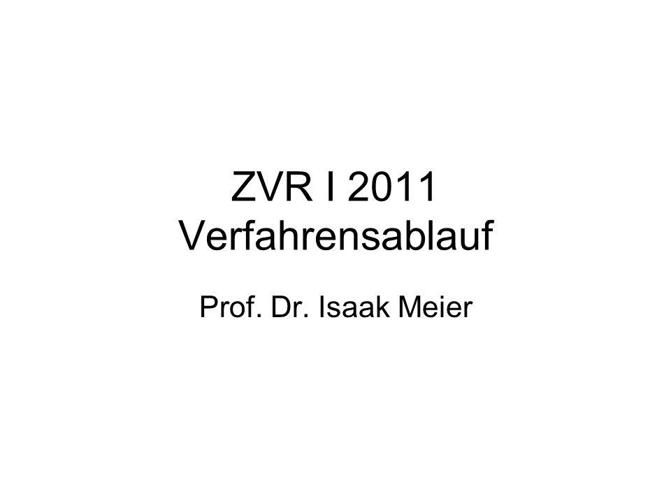 ZVR I 2011 Verfahrensablauf Prof. Dr. Isaak Meier
