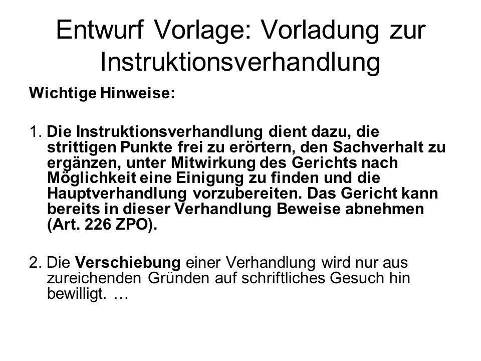 Entwurf Vorlage: Vorladung zur Instruktionsverhandlung Wichtige Hinweise: 1.
