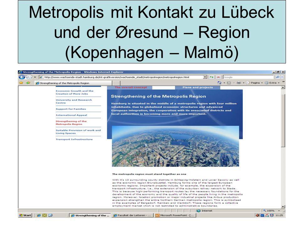 Metropolis mit Kontakt zu Lübeck und der Øresund – Region (Kopenhagen – Malmö)