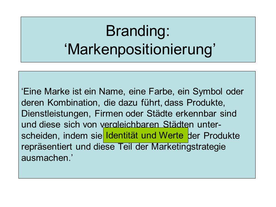 Branding: 'Markenpositionierung' 'Eine Marke ist ein Name, eine Farbe, ein Symbol oder deren Kombination, die dazu führt, dass Produkte, Dienstleistungen, Firmen oder Städte erkennbar sind und diese sich von vergleichbaren Städten unter- scheiden, indem sie ät und die Werte dieder Produkte repräsentiert und diese Teil der Marketingstrategie ausmachen.' Identität und Werte