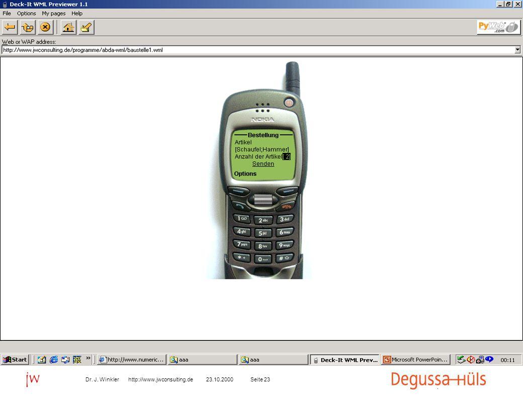 Seite 2323.10.2000Dr. J. Winkler http://www.jwconsulting.de jw B2C Kundenaufträge über WAP-Handy 