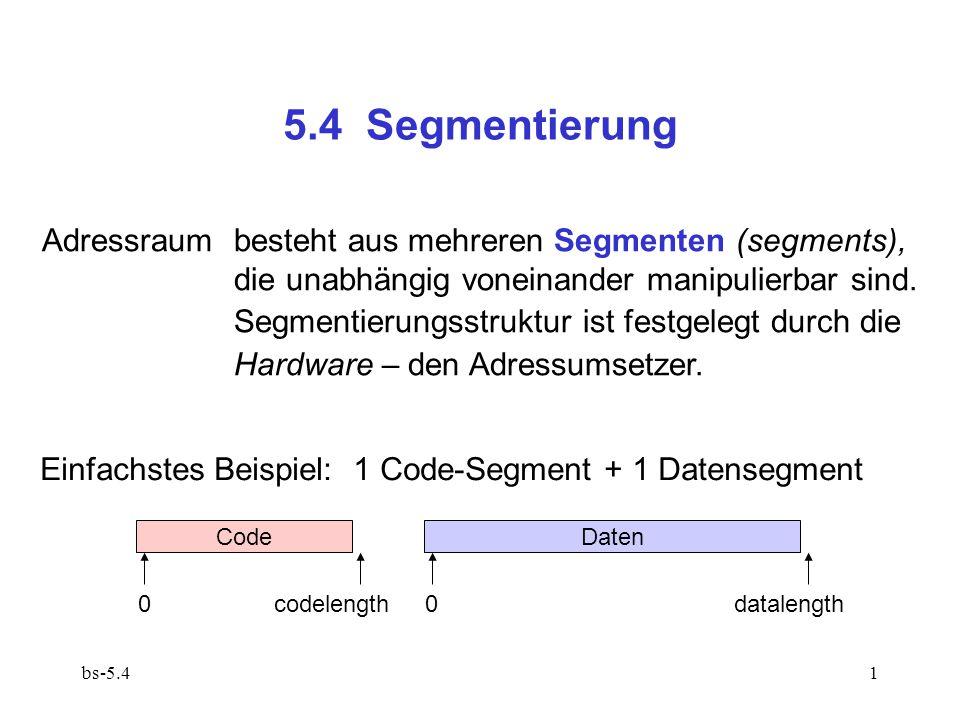 12 Segmenttabelle (segment table) (Größe max) enthält die Deskriptoren aller Segmente im System: base length d backupBase refcnt c 0 0........