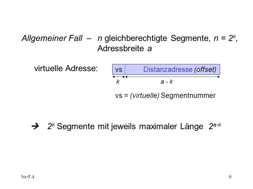 bs-5.47 Z.B. für k=3:Adressraum eines Prozessorseines Prozesses 0123456701234567 0123456701234567