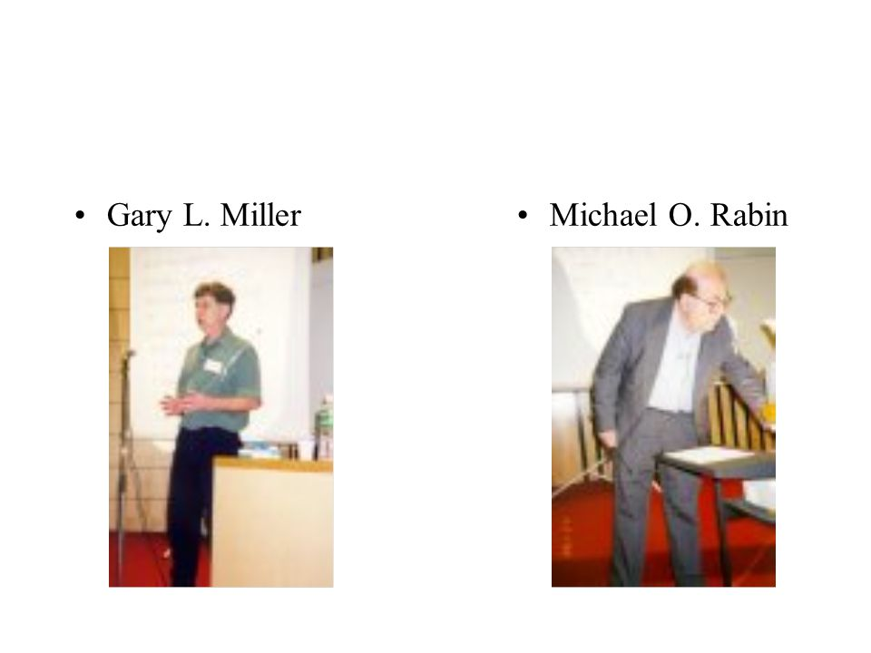 Gary L. MillerMichael O. Rabin