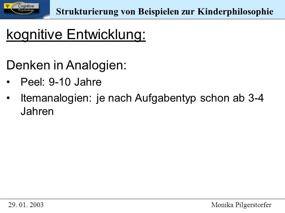 Strukturierung von Beispielen zur Kinderphilosophie 29. 01. 2003 Monika Pilgerstorfer Strukturierung von Beispielen zur Kinderphilosophie kognitive En
