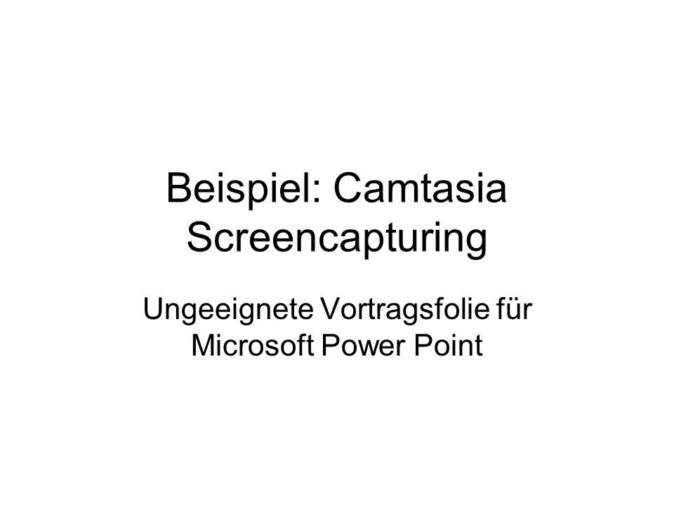 Beispiel: Camtasia Screencapturing Ungeeignete Vortragsfolie für Microsoft Power Point