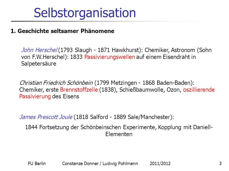 FU Berlin Constanze Donner / Ludwig Pohlmann 2011/20123 Selbstorganisation John Herschel (1793 Slaugh - 1871 Hawkhurst): Chemiker, Astronom (Sohn von