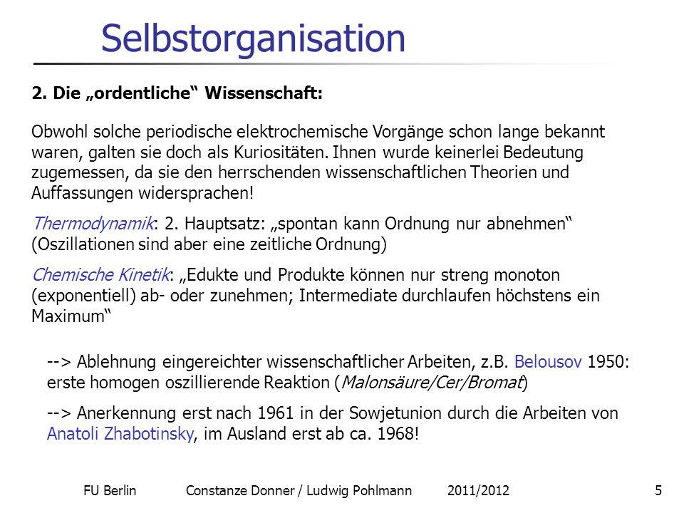 """FU Berlin Constanze Donner / Ludwig Pohlmann 2011/20125 Selbstorganisation 2. Die """"ordentliche"""" Wissenschaft: Obwohl solche periodische elektrochemisc"""