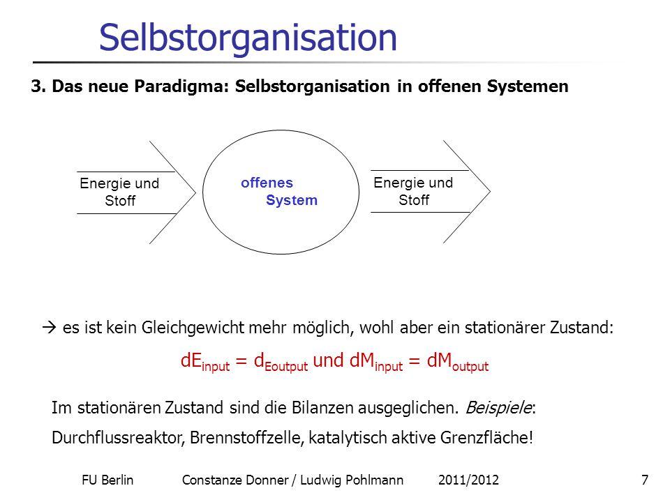 FU Berlin Constanze Donner / Ludwig Pohlmann 2011/20127 Selbstorganisation 3. Das neue Paradigma: Selbstorganisation in offenen Systemen  es ist kein