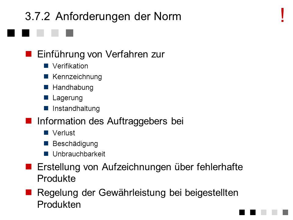 3.7.1Ziel und Inhalt Verhinderung von Fehlern, Aufwänden, Störungen im Entwicklungsprozess durch falschen Umgang mit beigestellten Produkten Festlegung von Verfahren, welche die Qualität der beigestellten Produkte sicherstellen.