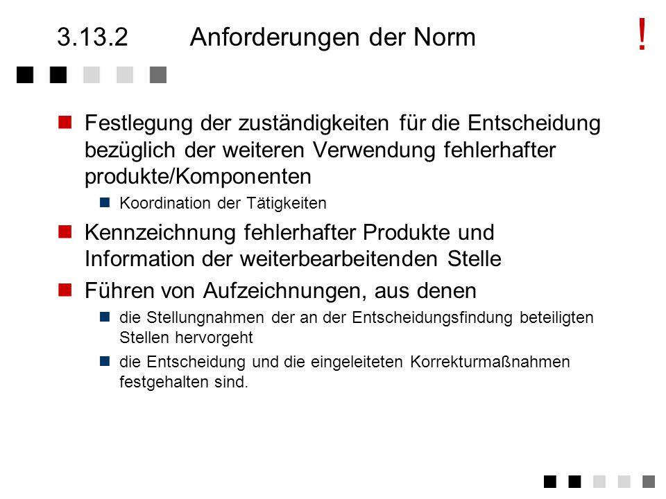 3.13.1Ziel und Inhalt Fehlerhafte produkte/Komponenten sollten einer sinnvollen Verwertung zugeführt werden.
