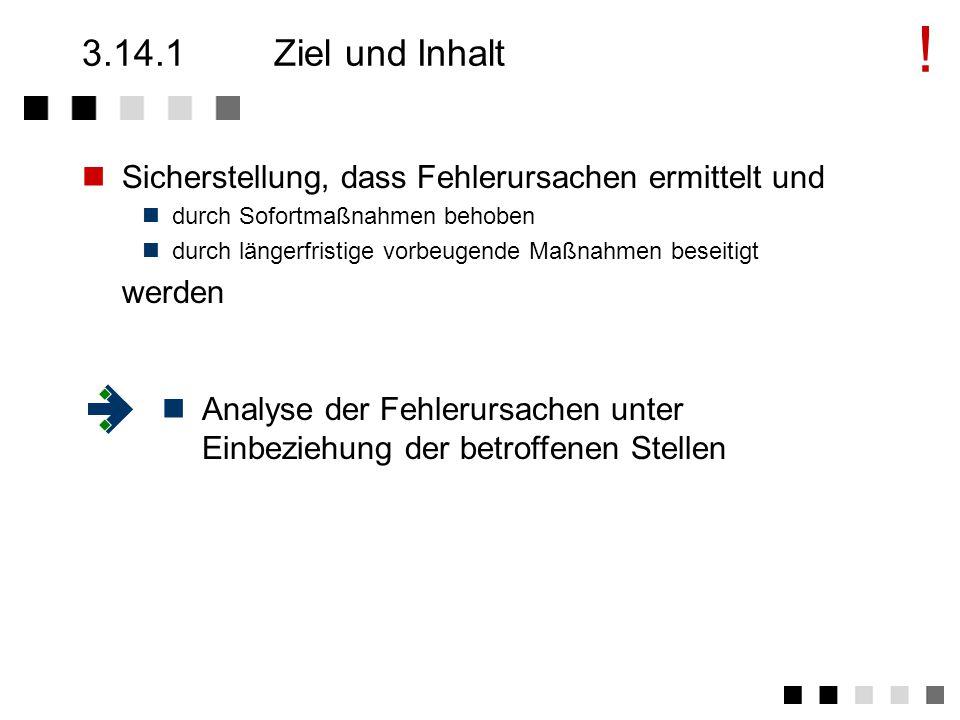3.14Korrektur- und Vorbeugemaßnahmen Ziel und Inhalt Anforderungen der Norm Tätigkeiten