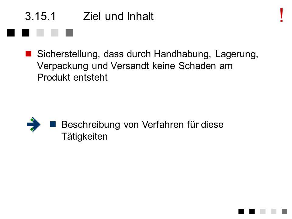 3.15Handhabung/Lagerung/Verpackung/ Versand