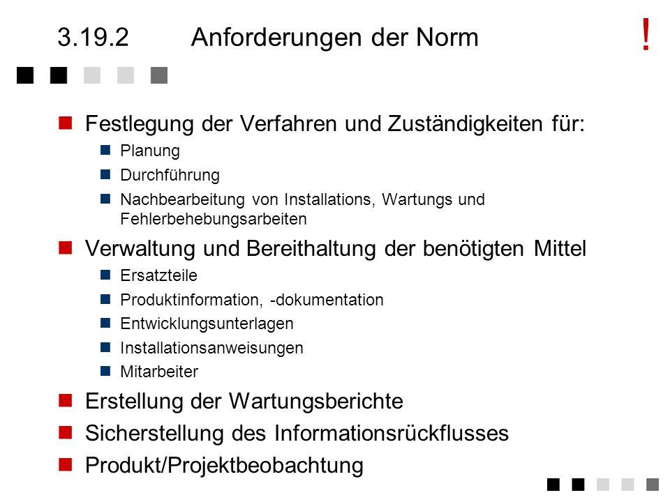 3.19.1Ziel und Inhalt Erfüllung der Erwartungen des Kunden bezüglich Fehlerfreiheit und Erweiterbarkeit.