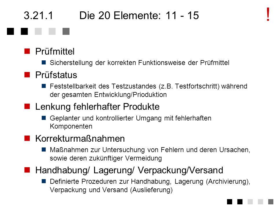 3.21.1Die 20 Elemente: 6 - 10 Beschaffung Sicherstellung der Qualität zugekaufter Komponenten bzw.