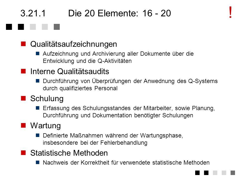 3.21.1Die 20 Elemente: 11 - 15 Prüfmittel Sicherstellung der korrekten Funktionsweise der Prüfmittel Prüfstatus Feststellbarkeit des Testzustandes (z.B.
