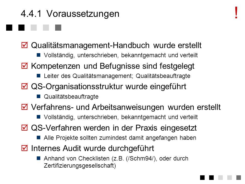 4.4Zertifizierung Voraussetzungen Die Auditoren Phasen Das Audir - Vorgang Das Audir - Fragen Was kommt danach