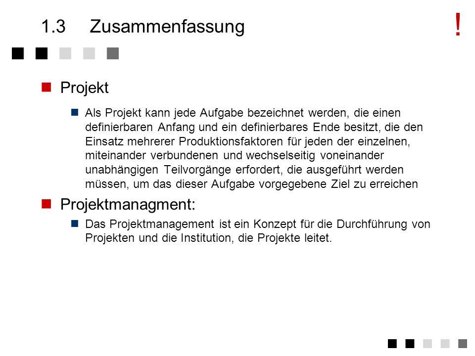 1.2.5Anwendbarkeit Projektmanagement Projektgrößekleinmittelgroß Kein (gutes) Projekt ohne Projektmanagement 70%80%100%