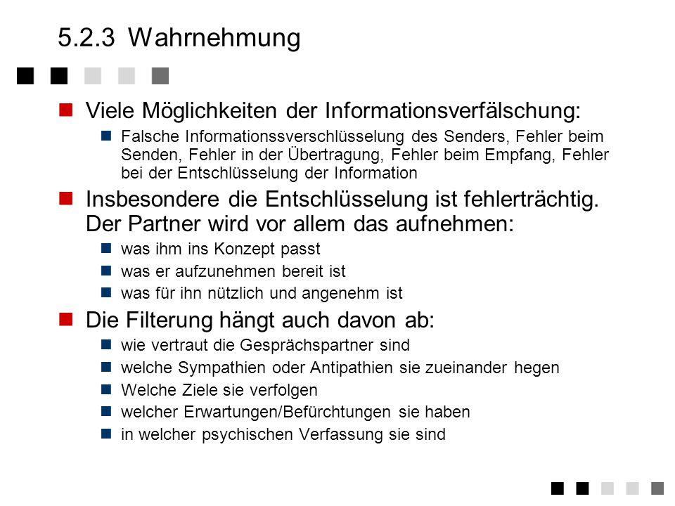 5.2.2Nonverbale-Kommunikation Der Beziehungsebene kommt in der Kommunikation eine ebenso wichtige Rolle zu.
