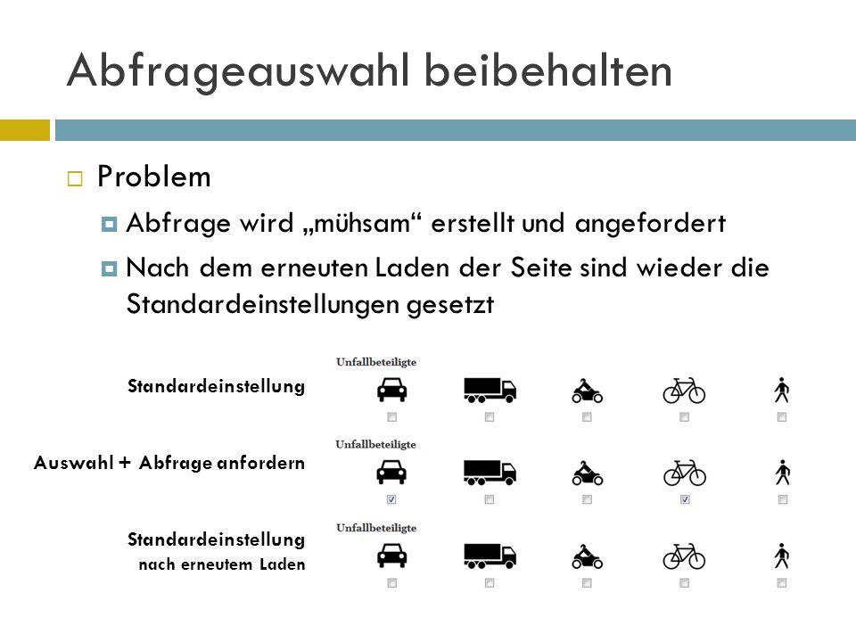 """Abfrageauswahl beibehalten  Ursache  Bei Auswahlfeld/Radio-Button/Checkbox wird """"selected bzw."""