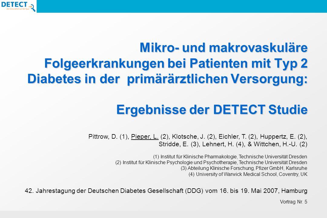 ECNP-Task Force Report 2005 : Size and burden of Mental Disorders in the EU Mikro- und makrovaskuläre Folgeerkrankungen bei Patienten mit Typ 2 Diabetes in der primärärztlichen Versorgung: Ergebnisse der DETECT Studie 42.