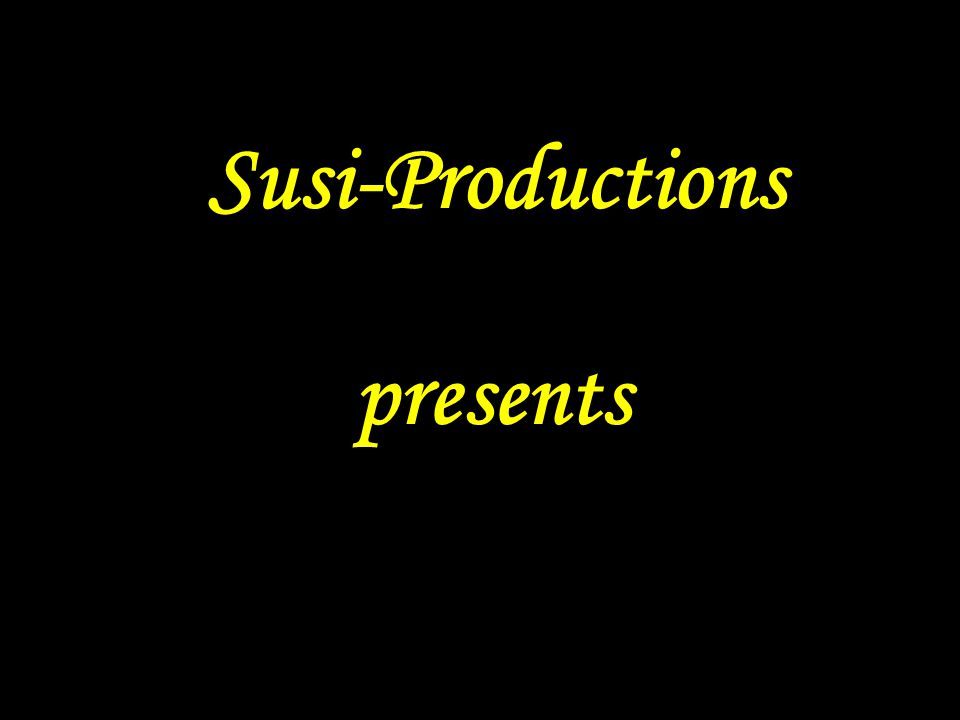 Susi-Productions presents Vorspann