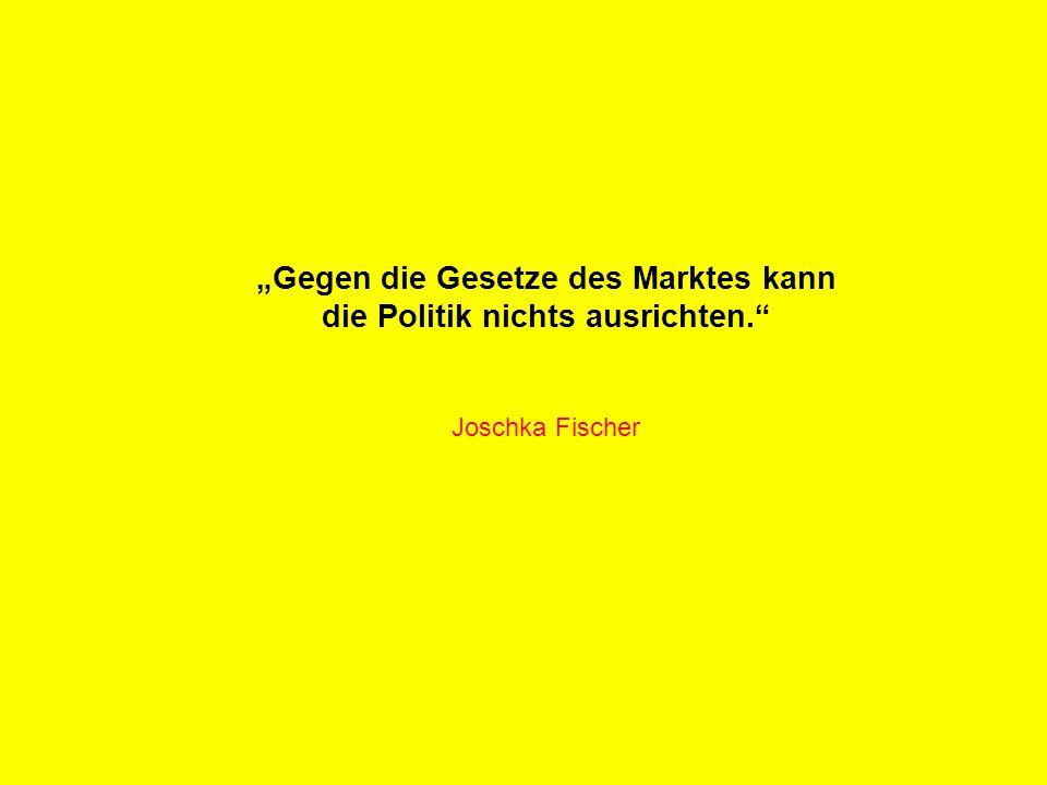 """R Z B - M A R K E T I N G """"Gegen die Gesetze des Marktes kann die Politik nichts ausrichten."""" Joschka Fischer"""