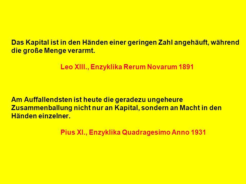 R Z B - M A R K E T I N G Das Kapital ist in den Händen einer geringen Zahl angehäuft, während die große Menge verarmt. Leo XIII., Enzyklika Rerum Nov