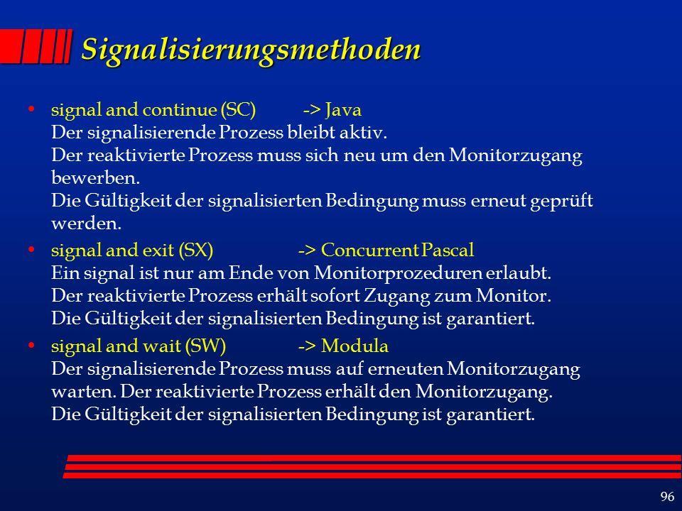 96 Signalisierungsmethoden signal and continue (SC) -> Java Der signalisierende Prozess bleibt aktiv.