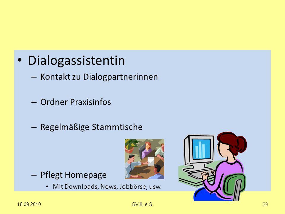 Dialogassistentin – Kontakt zu Dialogpartnerinnen – Ordner Praxisinfos – Regelmäßige Stammtische – Pflegt Homepage Mit Downloads, News, Jobbörse, usw.