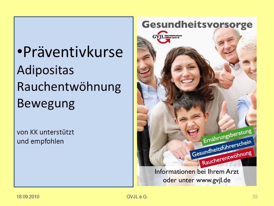 Präventivkurse Adipositas Rauchentwöhnung Bewegung von KK unterstützt und empfohlen 35 GVJL e.G.18.09.2010
