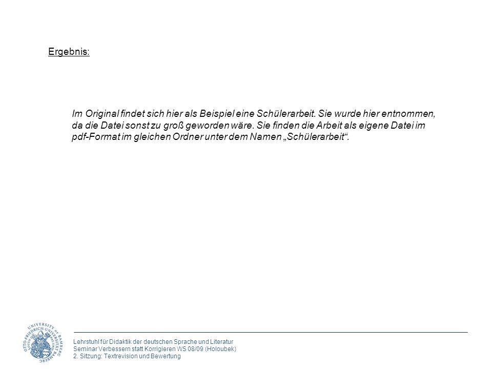 Lehrstuhl für Didaktik der deutschen Sprache und Literatur Seminar Verbessern statt Korrigieren WS 08/09 (Holoubek) 2.