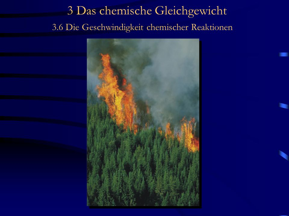 3 Das chemische Gleichgewicht 3.6 Die Geschwindigkeit chemischer Reaktionen Metastabile Systeme Bei hinreichend großer Aktivierungsenergie E A kann bei Normal- temperatur die Reaktionsgeschwindigkeit nahezu null werden.