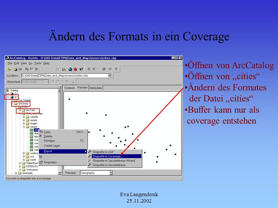 Eva Langendonk 25.11.2002 Buffer & Buffer Region Ergebnis ist das Gleiche, wenn man Einen Buffer in Buffer Wizard erstellt