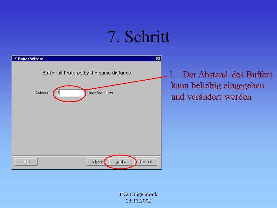 Eva Langendonk 25.11.2002 6. Schritt Eine der Auswahlmöglichkeiten wird ausgesucht